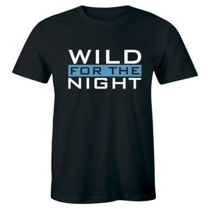 Wild For The Night Party Night Drinking T-shirt